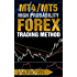 MT4/MT5 High Probability Forex Trading Method (Forex, Forex Trading System, Forex Trading Strategy,  Oil, Precious metals, Commodities, Stocks, Currency Trading, Bitcoin Book 2)