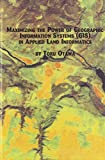Maximizing the Power of Geographic Information Systems in Applied Land Informatics 9780773464919
