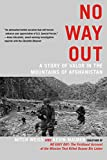 img - for No Way Out: A Story of Valor in the Mountains of Afghanistan book / textbook / text book