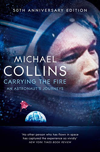 Carrying the Fire: An Astronaut's Journeys por Michael Collins