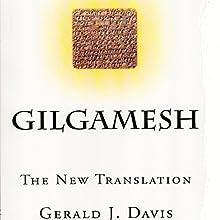 Gilgamesh: The New Translation Audiobook by Gerald J. Davis Narrated by John Hanks