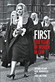 First: 100 Years of Women in Law