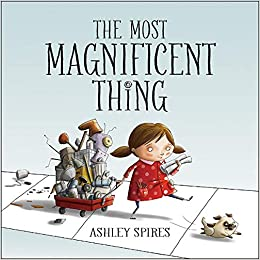 The Most Magnificent Thing: Spires, Ashley, Spires, Ashley: 8601411239502:  Amazon.com: Books