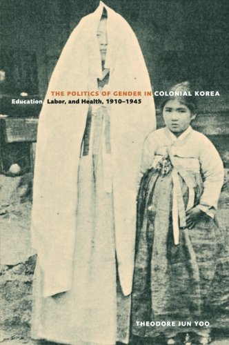 The Politics of Gender in Colonial Korea: Education, Labor, and Health, 1910–1945 (Asia Pacific Modern)