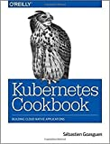 img - for Kubernetes Cookbook: Building Cloud Native Applications book / textbook / text book