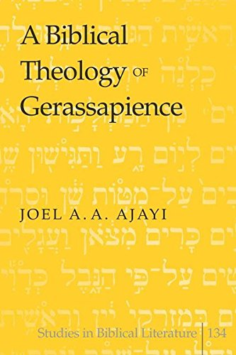 A Biblical Theology of Gerassapience (Studies in Biblical Literature)