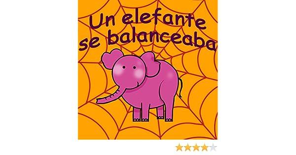 Un Elefante Se Balanceaba by Canciones Infantiles & Canciones Para Niños on Amazon Music - Amazon.com