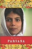 My Name Is Parvana by Deborah Ellis (Sep 1 2012)