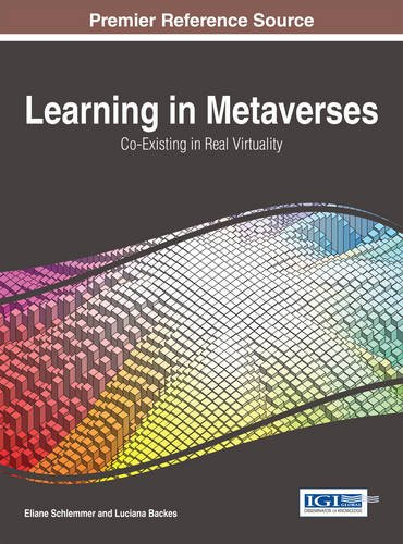 Learning in Metaverses: Co-Existing in Real Virtuality (Advances in Educational Technologies and Instructional Design)