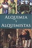 Alquimia Y Alquimistas (Spanish Edition)