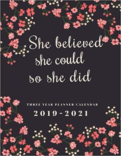 2019-2021 Three Year Planner Calendar She Believed She Could