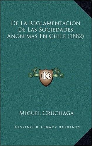 Book de La Reglamentacion de Las Sociedades Anonimas En Chile (1882)