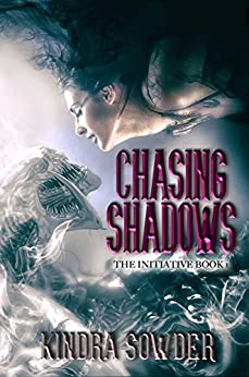 Chasing Shadows (The Initiative Book 1) by [Sowder, Kindra]
