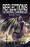 Reflections: Cathedral Chronicles