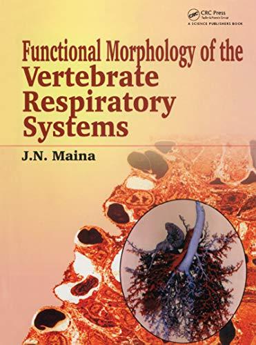 Biological Systems in Vertebrates, Vol. 1: Functional Morphology of the Vertebrate Respiratory Systems por J N Maina