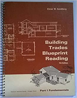 Building trades blueprint reading fifth edition part i building trades blueprint reading fifth edition part i fundamentals elmer w sundberg amazon books malvernweather Images