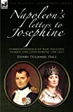 img - for Napoleon's Letters to Josephine: Correspondence of War, Politics, Family and Love 1796-1814 (Military Commanders) by Henry Foljambe Hall (2010-07-03) book / textbook / text book