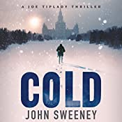 Cold: A Joe Tiplady Thriller, Book 1 | John Sweeney