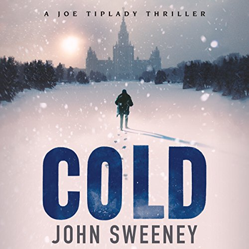 Cold: A Joe Tiplady Thriller, Book 1