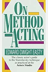 On Method Acting: The Classic Actor's Guide to the Stanislavsky Technique as Practiced at the Actors Studio by Edward Dwight Easty(1989-07-30) Mass Market Paperback