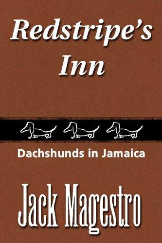Read Online Redstripe's Inn: Dachshunds In Jamaica PDF