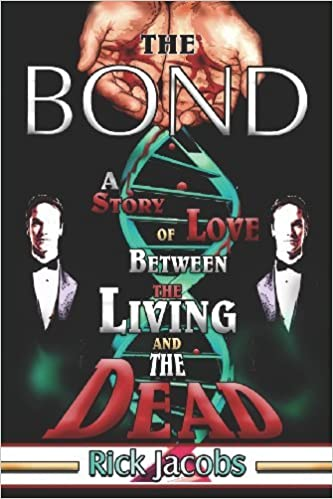 The Bond: A Story of Love Between the Living and the Dead by Rick Jacobs (2006-02-20)