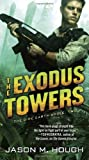 The Exodus Towers, Jason M. Hough, 0345537149