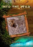 Into the Wild: The Lion Pride by John Ross
