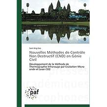 Nouvelles Méthodes de Contrôle Non Destructif (CND) en Génie Civil: Développement de la Méthode de Thermographie Infrarouge par Excitation Micro-onde et Laser CO2
