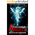 My Radical Encounters with Angels: Angels in the Flesh, Angels of Protection and More