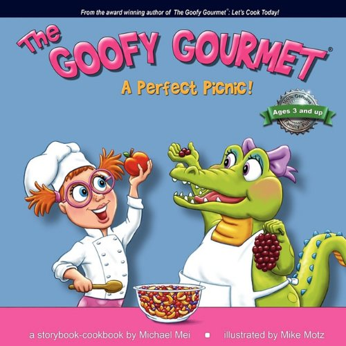 Read Online The Goofy Gourmet: A Perfect Picnic! ebook