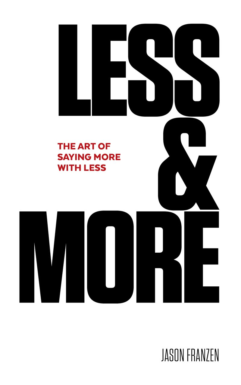 Read Online Less & More: The Art of Saying More With Less ebook