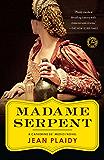 Madame Serpent: (Catherine De' Medici Novel) (Catherine De' Medici Book 1)