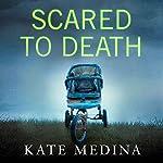 Scared to Death: A Jessie Flynn Crime Thriller, Book 2 | Kate Medina