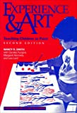 Experience and Art : Teaching Children to Paint, Smith, Nancy R. and Fucigna, Carolee, 0807733121