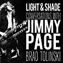 Light & Shade: Conversations with Jimmy Page Audiobook by Brad Tolinski Narrated by Robert Fass, John Lee