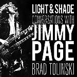 Light & Shade: Conversations with Jimmy Page | Brad Tolinski