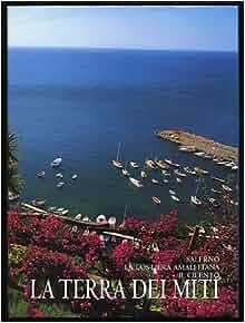 La Terra Dei Miti: Salerno, La Costiera Amalfitana Il ...