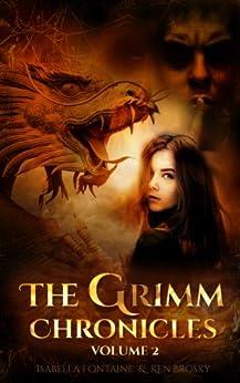 The Grimm Chronicles, Vol. 2 (The Grimm Chronicles Box Set) (English Edition) de [Brosky, Ken, Fontaine, Isabella]