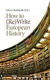 How to (Re)Write European History, , 3706549557