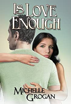 Is Love Enough (Forbidden Love Trilogy Book 2)) by [Grogan, Michelle]