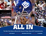 All in: the New York Giants Official 2011 Season and Super Bowl XLVI Commemorative, , 1419707248
