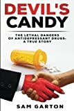 Devil's Candy: The Lethal Dangers of Antidepressant Drugs: A True Story