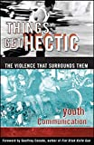 img - for Things Get Hectic: Teens Write About the Violence That Surrounds Them book / textbook / text book