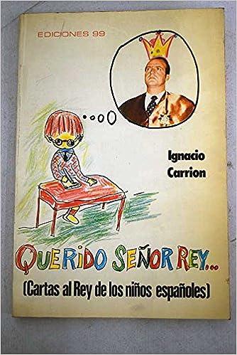 Querído señor rey: Cartas al rey de los niños españoles ...