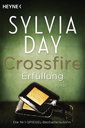 Crossfire. Erfüllung: Band 3   Roman (Crossfire-Serie, Band 3)