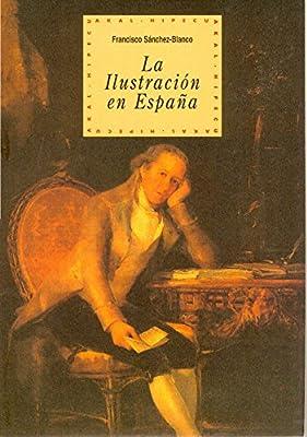 La Ilustración en España: 29 Historia del pensamiento y la cultura: Amazon.es: Sánchez-Blanco, Francisco: Libros