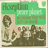 Peace Planet / On Sunday They Will Kill The World Dutch 45