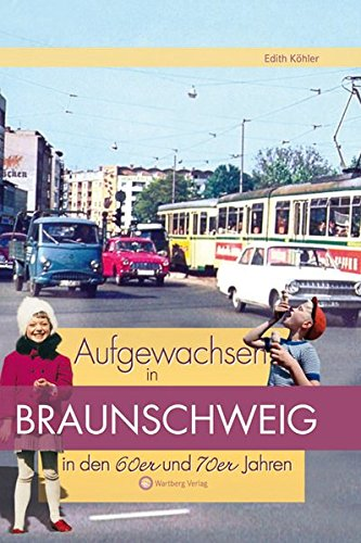 Aufgewachsen in Braunschweig in den 60er & 70er Jahren