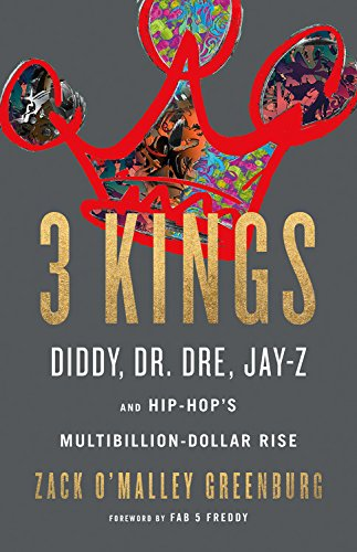 3 Kings: Diddy, Dr. Dre, Jay-Z, and Hip-Hop's Multibillion-Dollar Rise cover
